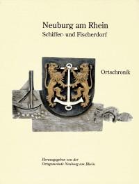 Die Geschichte von Neuburg am Rhein in einer Chronik